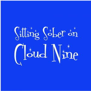 Sitting sober on cloud nine